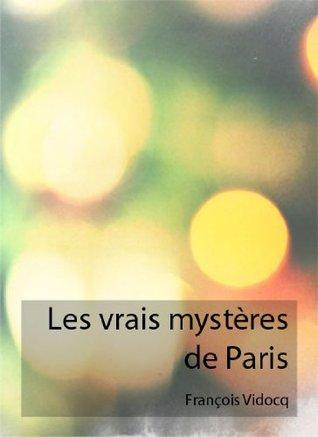 Les Vrais Mysteres de Paris  by  Francois Vidocq