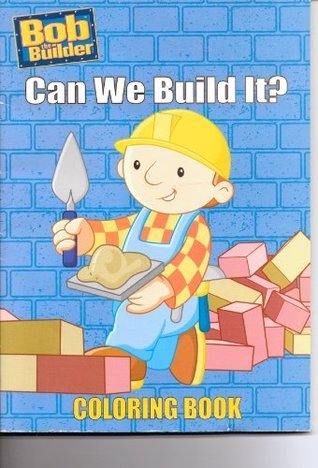 Bob the Builder Coloring Book ~ Can We Build It? Keith Chapman