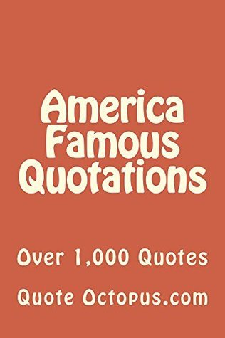 America Famous Quotations  by  Quote Octopus