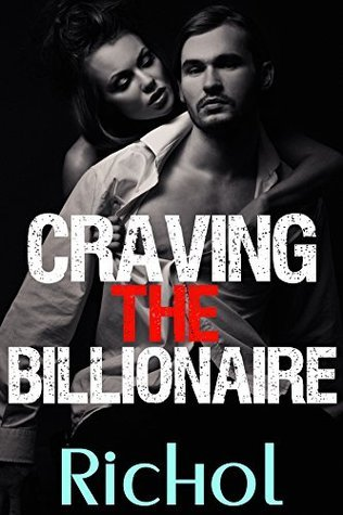 Craving the Billionaire  by  Amanda Richol
