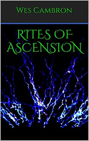 Rites of Ascension Wes Cambron