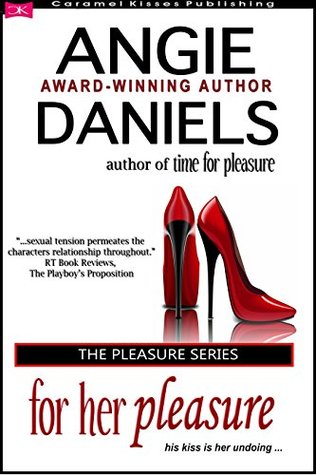 For Her Pleasure (The Pleasure Series Book 2) Angie Daniels