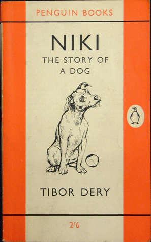 Niki: The Story of a Dog (Penguin Main Series #1517)  by  Tibor Déry