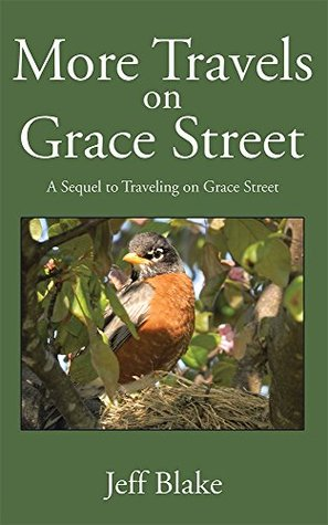 More Travels on Grace Street: A Sequel to Traveling on Grace Street  by  Jeff Blake