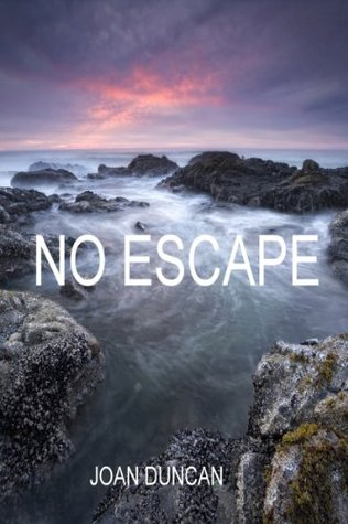 No Escape (Tragedy and dramatic epics Book 2) Joan Duncan