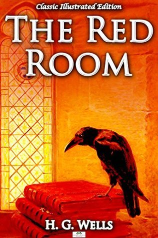 The Red Room - Classic Illustrated Edition  by  H.G. Wells
