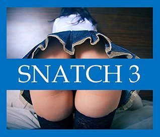 SNATCH 3  by  M. Strayham