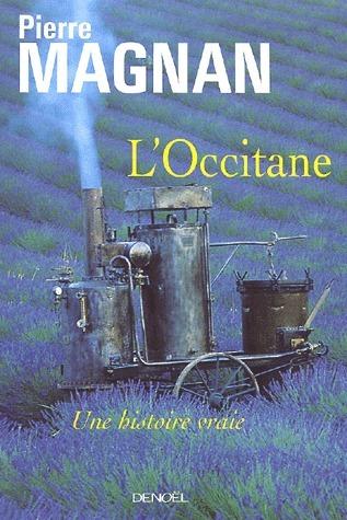 LOccitane : Une histoire vraie  by  Pierre Magnan