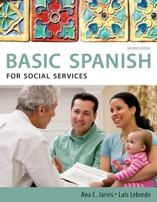 Spanish for Social Services: Basic Spanish Series Ana C. Jarvis