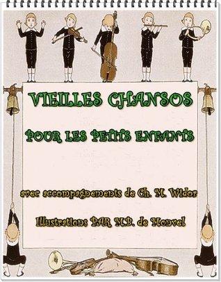 Vieilles chansons pour les petits enfants : avec accompagnements de Ch. M. Widor  by  Charles Marie Widor