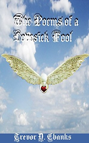 The Poems of a Lovesick Fool  by  Trevor Ebanks