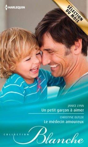Un petit garçon à aimer - Le médecin amoureux (Blanche t. 1141)  by  Janice Lynn