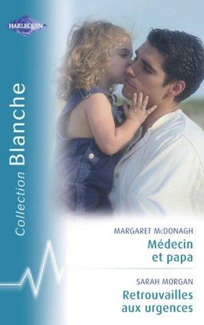 Médecin et papa - Retrouvailles aux urgences  by  Margaret McDonagh