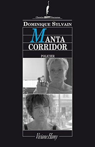 Manta corridor (Chemins nocturnes) Dominique Sylvain