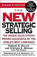 Strategic Selling  by  Robert B. Miller
