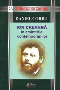 Ion Creangă în amintirile contemporanilor  by  Daniel Corbu