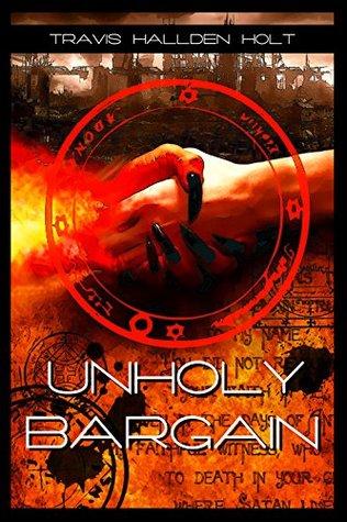 Unholy Bargain Travis Hallden Holt
