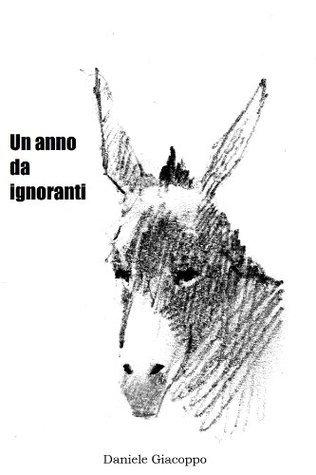 Un anno da ignorante  by  Daniele Giacoppo