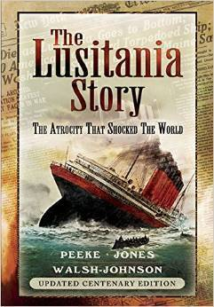 The Lusitania Story. The Atrocity that shocked the World Mitch Peeke