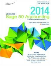 Learning Sage 50 Accounting 2014: A Modular Approach with Premium Website  by  Harvey Freedman