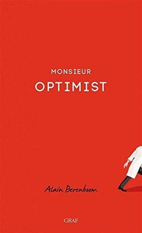 Monsieur Optimist  by  Alain Berenboom