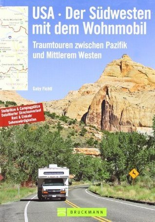USA - Der Südwesten mit dem Wohnmobil: Traumtouren zwischen Pazifik und Mittlerem Westen Gaby Fichtl
