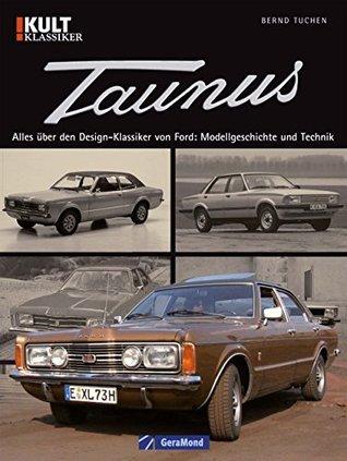 Ford Taunus: Bilddokumentation Kult Klassiker  by  Bernd Tuchen