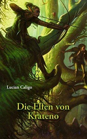 Die Elfen von Krateno Lucian Caligo