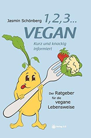 1, 2, 3 ... vegan: Kurz und knackig informiert Jasmin Schönberg
