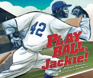 Play Ball, Jackie! (Millbrook Picture Books)  by  Stephen Krensky