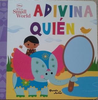 Its a Small World. Adivina quién  by  Laura Driscoll