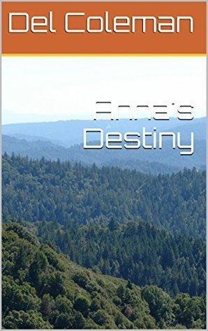 Annas Destiny  by  DEL COLEMAN