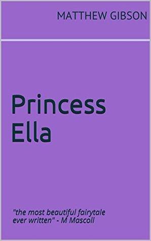 Princess Ella  by  Matthew Gibson