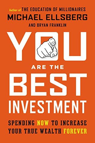 The Last Safe Investment: Spending Now to Increase Your True Wealth Forever Bryan Franklin