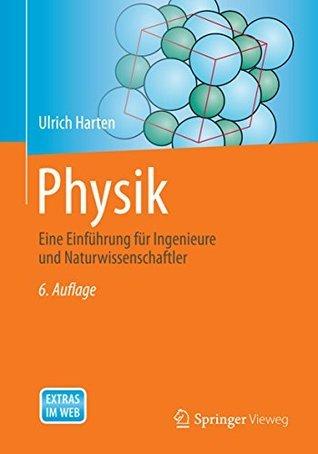 Physik: Eine Einführung für Ingenieure und Naturwissenschaftler Ulrich Harten