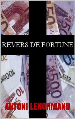 REVERS DE FORTUNE  by  Antoni Lenormand