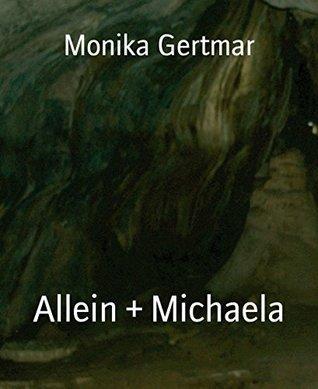 Allein + Michaela  by  Monika Gertmar