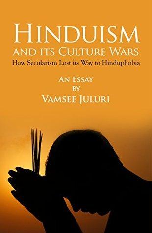 Hinduism and its culture wars Vamsee Juluri