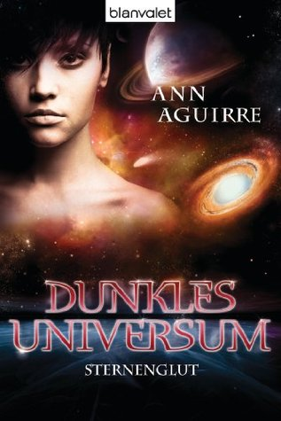 Dunkles Universum 2: Sternenglut  by  Ann Aguirre