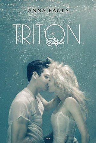 Triton (Lhéritage des Syrenas, #2)  by  Anna Banks