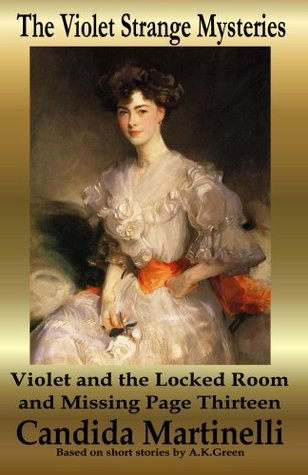 Violet and the Locked Room and Missing Page Thirteen (The Violet Strange Mysteries Book 9)  by  Candida Martinelli