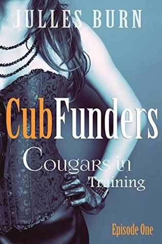 Cubfunders (Cougars in Training #0.5)  by  Julles Burn