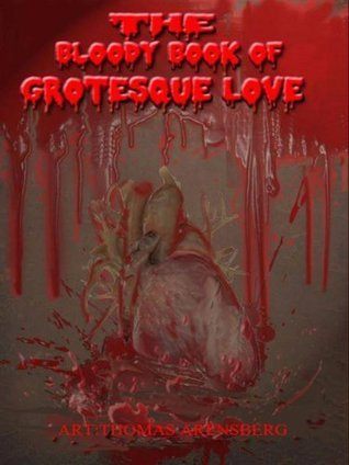 The Bloody Book Of Grotesque Love Lisa McCourt Hollar