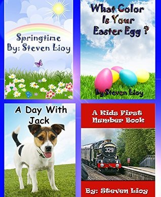 4 Great Educational Childrens Books: Spring Time, What Color Is Your Easter Egg?, A Day With Jack, and Numbers (A Kids Discovery Series)  by  Steven Lioy