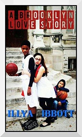 A Brokklyn Love Story  by  Illya Ibbott