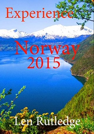 Experience Norway 2015 Len Rutledge