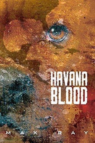 Havana Blood (The JunkYard Dog Book 2) Max Ray
