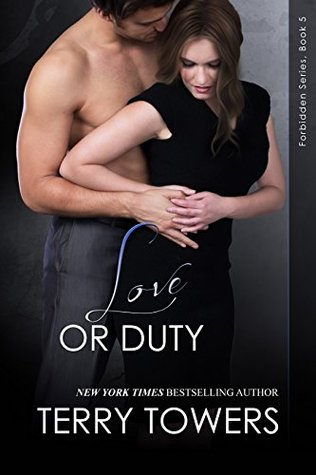 Love Or Duty (Forbidden Book 5) Terry Towers