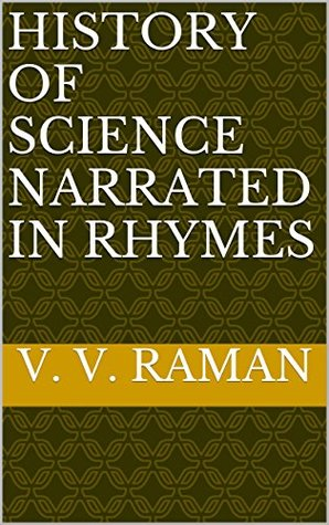 History of Science Narrated in Rhymes V. V. Raman