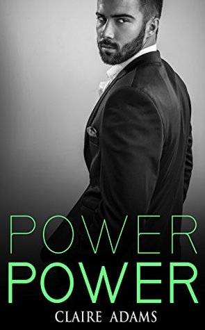 Power #3 (Power Romance, #3) Claire Adams